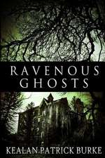 Ravenous Ghosts