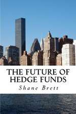 The Future of Hedge Funds
