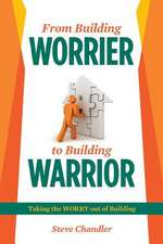 From Building Worrier to Building Warrior