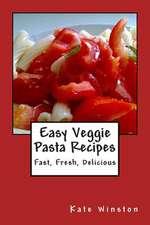Easy Veggie Pasta Recipes