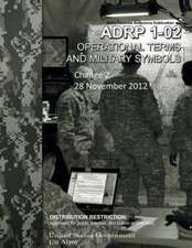 Army Doctrine Reference Publication Adrp 1-02 Operational Terms and Military Symbols Change 2 28 November 2012:  Dans Le Monde Arabo-Musulman