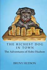 The Richest Dog in Town