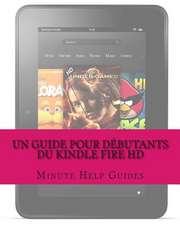 Un Guide Pour Debutants Du Kindle Fire HD