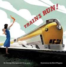 Trains Run!