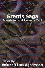 Grettis Saga:  Translation and Icelandic Text