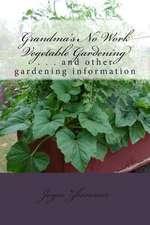 Grandma's No Work Vegetable Gardening