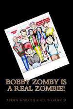Bobby Zomby Is a Real Zombie!