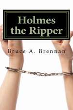 Holmes the Ripper
