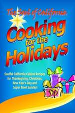 The Soul of California - Cooking for the Holidays