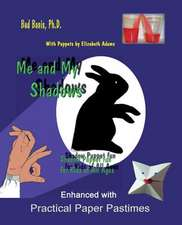 Me and My Shadows Shadow Puppet Fun for Kids of All Ages