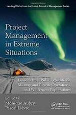 Project Management in Extreme Situations:  Lessons from Polar Expeditions, Military and Rescue Operations. and Wilderness Exploration