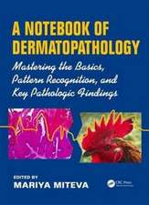 A Notebook of Dermatopathology:  Mastering the Basics, Pattern Recognition, and Key Pathologic Findings
