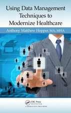 Using Data Management Techniques to Modernize Healthcare