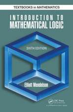 Introduction to Mathematical Logic, Sixth Edition:  Theory, Modeling and Application