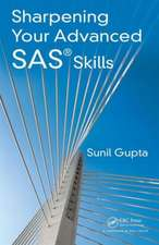 Sharpening Your Advanced SAS Skills
