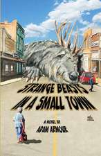 Strange Beasts in a Small Town