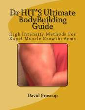 Dr Hit's Ultimate Bodybuilding Guide