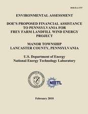 Environmental Assessment - Doe's Proposed Financial Assistance to Pennsylvania for Frey Farm Landfill Wind Energy Project, Manor Township, Lancaster C