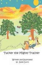 Tucker the Mighty Tracker