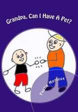 Grandpa, Can I Have a Pet?