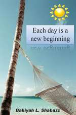 Each Day Is a New Beginning