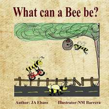 What Can a Bee Be?