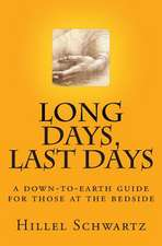 Long Days Last Days