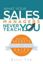 What Your Sales Managers Never Teach You
