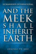 And the Meek Shall Inherit Earth