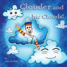 Clouder and His Clouds!