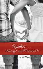 Together . . . Always and Forever?!