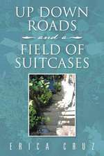 Up Down Roads and a Field of Suitcases