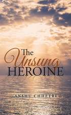 The Unsung Heroine