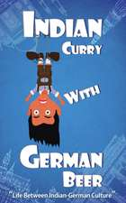 Indian Curry with German Beer: Life Between Indian-German Culture