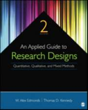 An Applied Guide to Research Designs: Quantitative, Qualitative, and Mixed Methods