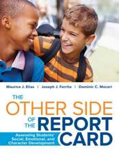 The Other Side of the Report Card: Assessing Students' Social, Emotional, and Character Development