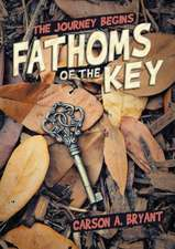 Fathoms of the Key