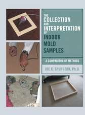 The Collection and Interpretation of Indoor Mold Samples
