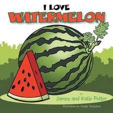 I Love Watermelon
