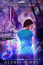 Ever Shade (a Dark Faerie Tale #1):  To Freedom in Christ