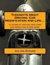 Thoughts about Driving, Car Modification and Life....