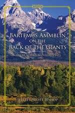 Bartemus Ammblin on the Back of the Giants