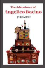 The Adventures of Angelico Bacino
