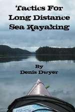 Tactics for Long Distance Sea Kayaking