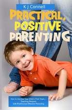 Practical. Positive Parenting