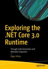 Exploring the .NET Core 3.0 Runtime: Through Code Generation and Metadata Inspection
