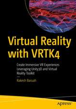 Virtual Reality with VRTK4 : Create Immersive VR Experiences Leveraging Unity3D and Virtual Reality Toolkit