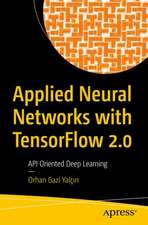 Applied Neural Networks with TensorFlow 2: API Oriented Deep Learning with Python