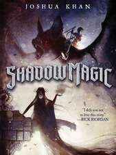 Shadow Magic (A Shadow Magic Novel)