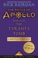 The Tyrant's Tomb (The Trials of Apollo, Book Four, Special Limited Edition)